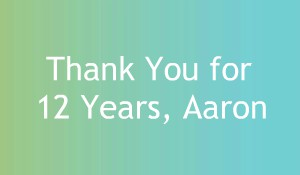 Green & Teal Ombre background with text: Thank you for 12 years, Aaron
