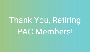 blue and green ombre background with text: Thank You, Retiring PAC Members!