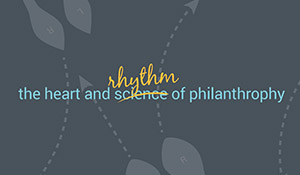 The heart and rhythm of philanthropy header