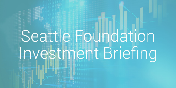 Text on blue digital background: Seattle Foundation Investment Briefing